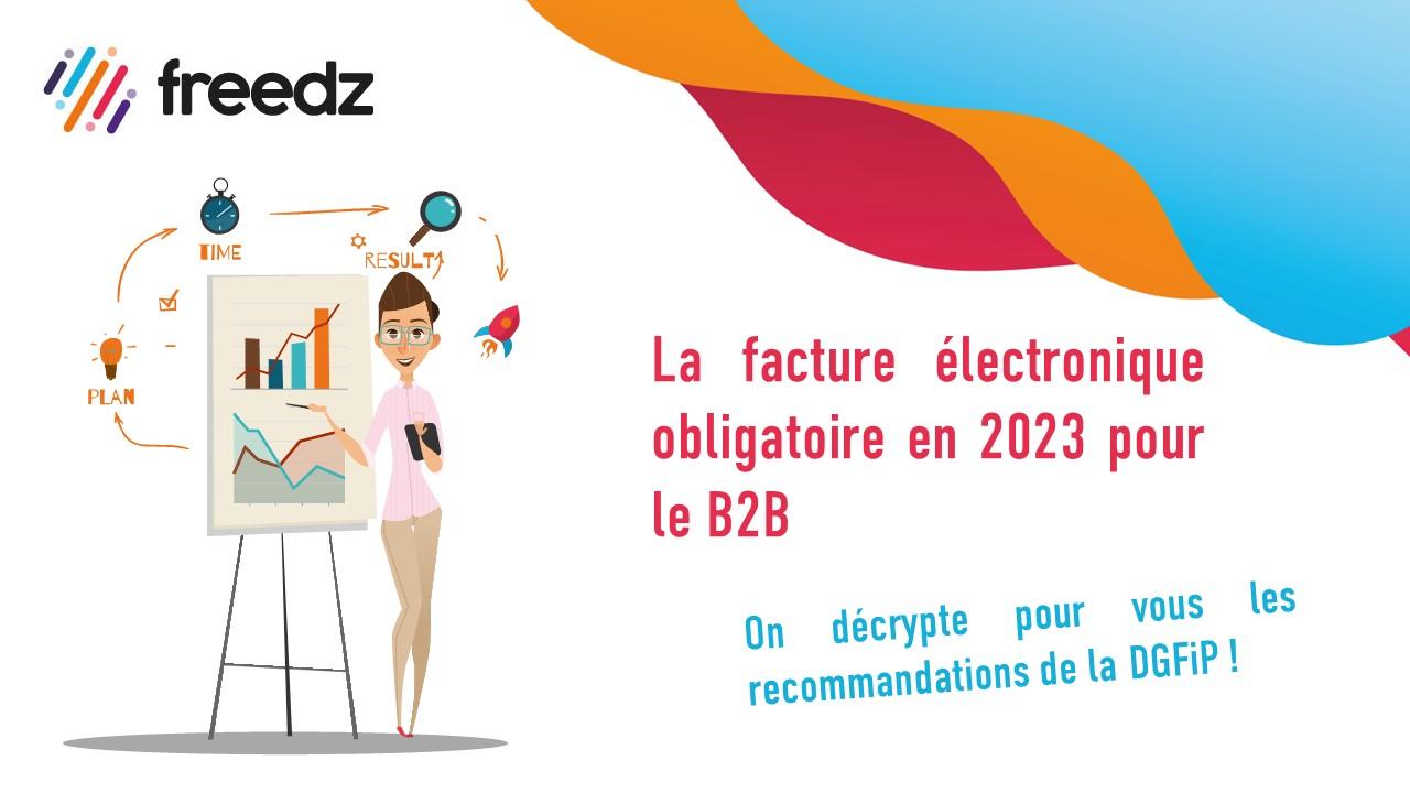 Facture électronique obligatoire en 2023, on vous dit tout sur les recommandations de la DGFiP