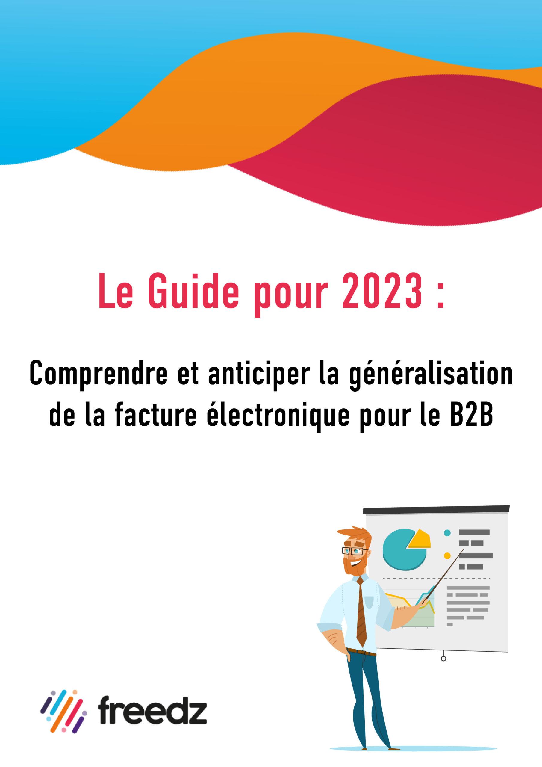Le guide pour comprendre et anticiper la généralisation de la facture électronique en 2023